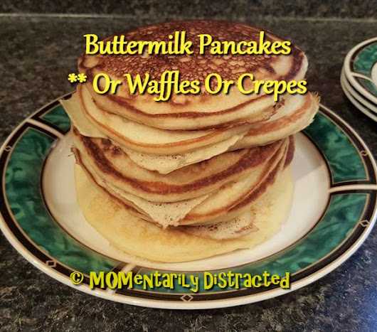 Saturday Morning Traditions! [Buttermilk Pancake Recipe]