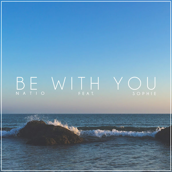 Natio - Be With You (feat. Sophie) - Single Cover