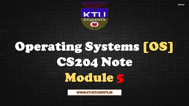 Operating Systems [OS] CS204 Note-Module 5