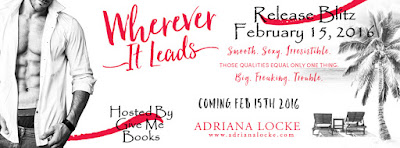 Release Blitz for Wherever It Leads by Adriana Locke with Giveaway !!