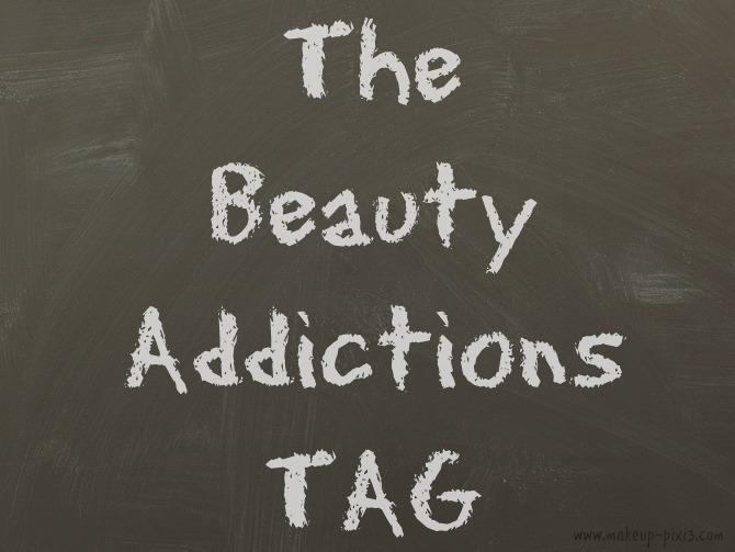 The Beauty Addictions TAG