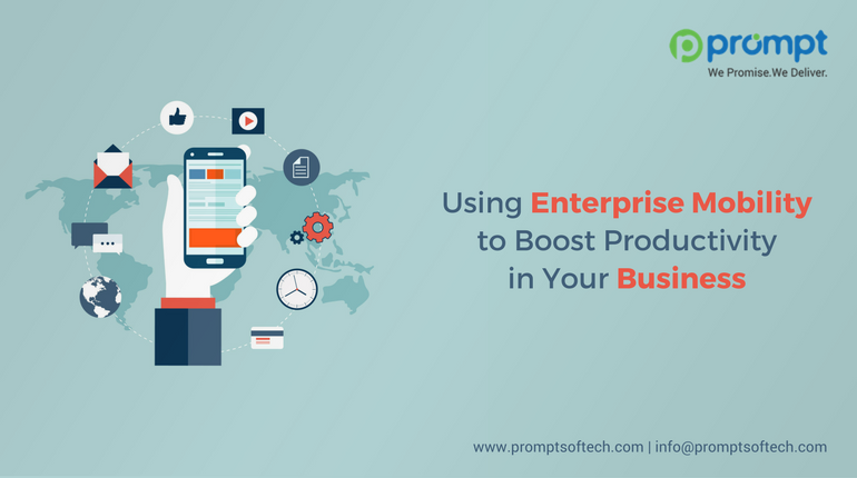Using Enterprise Mobility to Boost Productivity in Your Business