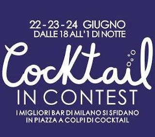 """Festival """"Cocktail in contest"""" 22-23-24 giugno Milano"""