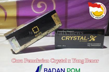 Tutorial Cara Pemakaian Crystal x Yang Benar dan Aman