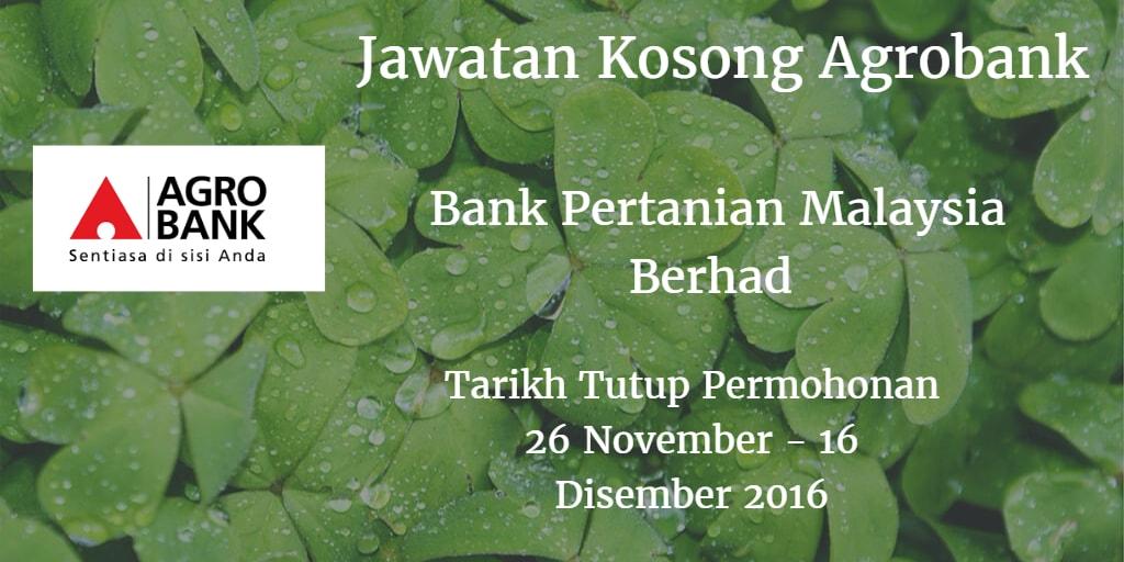 Jawatan Kosong Agrobank 26 November - 16 Disember 2016