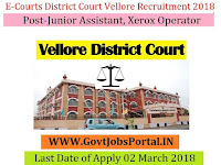 E-Courts District Court Vellore Recruitment 2018 – 24 Junior Assistant, Xerox Operator