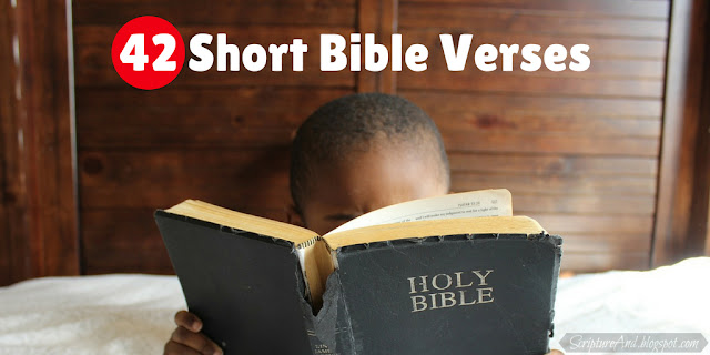 42 Short Bible Verses to memorize or craft | scriptureand.blogspot.com