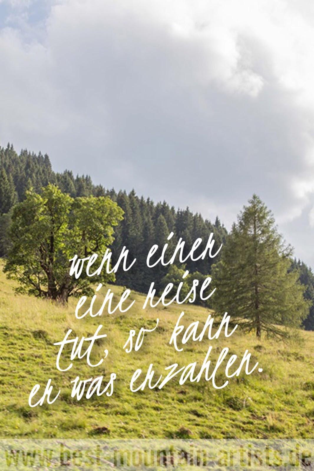 """""""Wenn einer eine Reise tut, so kann er was erzählen."""", Matthias Claudius"""