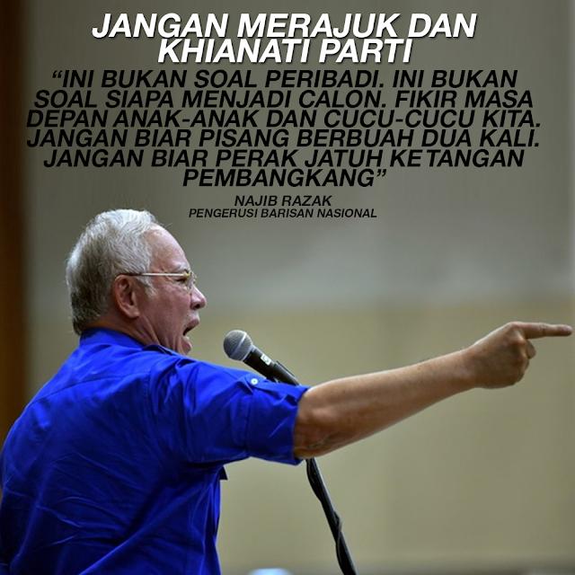 Jangan Merajuk Kianat Parti - Najib Razak #JomBN #BersamaBN #BetterNation #KekalNajib