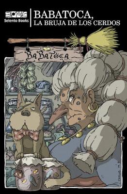 LIBRO - BaBaToca, la Bruja de los Cerdos Selento Books (Septiembre 2017) Litertaura - Cuento - Fantasia COMPRAR ESTE LIBRO EN AMAZON ESPAÑA