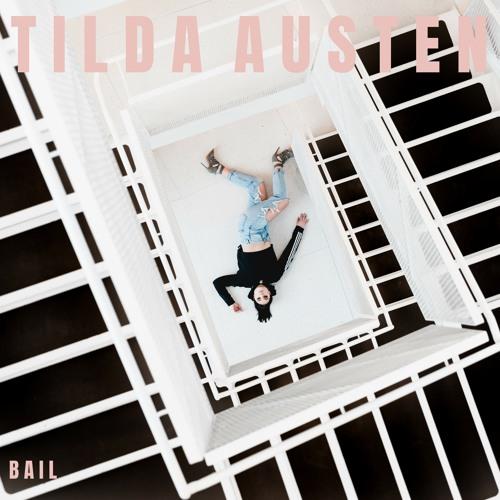 Tilda Austen Unveils New Single 'Bail'