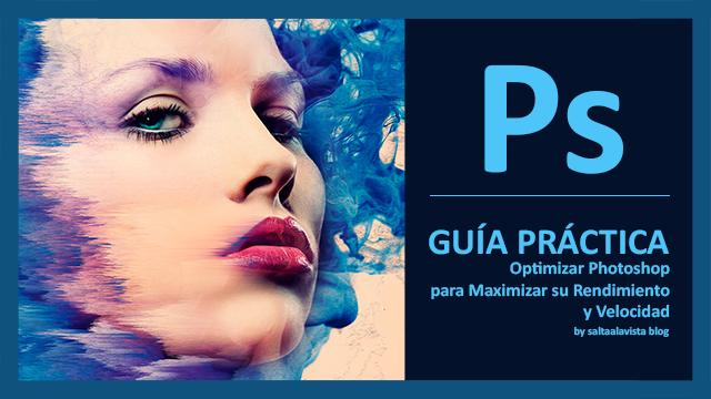 guia_pdf_optimizar_photoshop_para_maximizar_su_rendimiento_y_velocidad_by_saltaalavista_blog