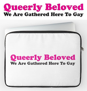 http://www.redbubble.com/people/t-out/works/22027426-queerly-beloved-we-are-gathered-here-to-gay