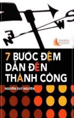 7 Bước Đệm Dẫn Đến Thành Công - Nguyễn Duy Nguyên