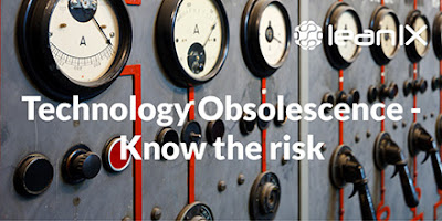 Technology Obsolescence - know the risk