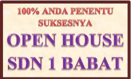 100% ANDA  PENENTU SUKSESNYA OPEN HOUSE SDN 1 BABAT