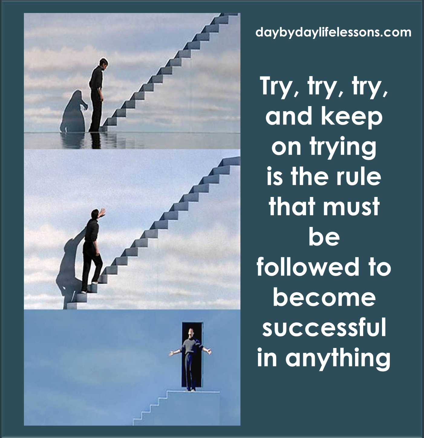 Quote Of The Day Life Try Try And Keep On Trying Is The Rules To Achieve Anything In