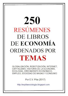 250 resúmenes de libros de Economía ordenados por temas (E.V.Pita, 2017)