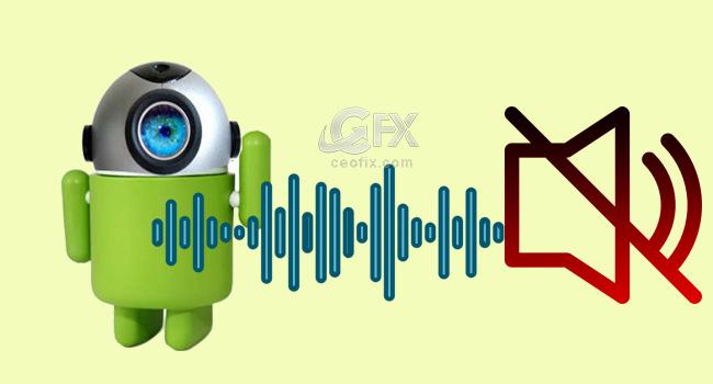 Android Telefondaki Kamera Deklanşör Sesini Kapatma -www.ceofix.com
