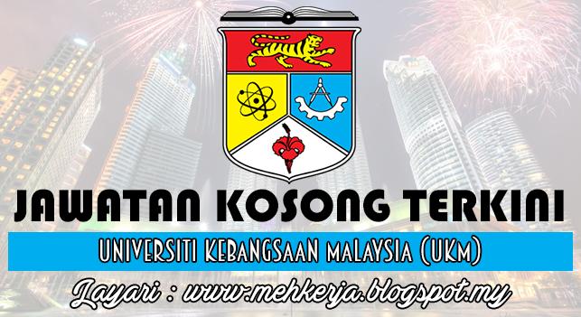 Jawatan Kosong Terkini 2016 di Universiti Kebangsaan Malaysia (UKM)