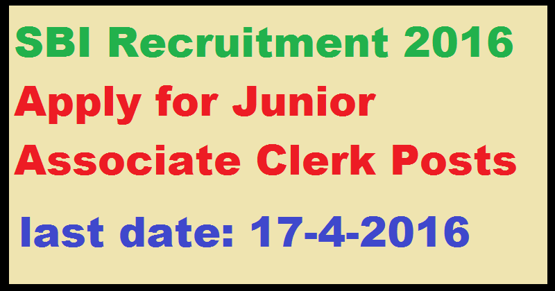 SBI Recruitment 2016 – Apply for Junior Associate Clerk Posts