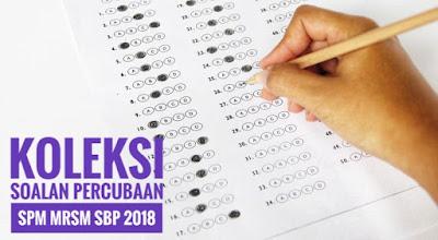 Koleksi Soalan Percubaan SPM MRSM SBP 2018