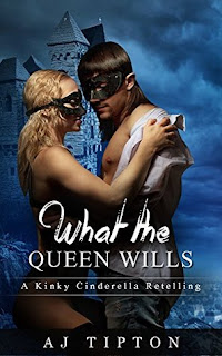 What the Queen Wills by A,J, Tipton