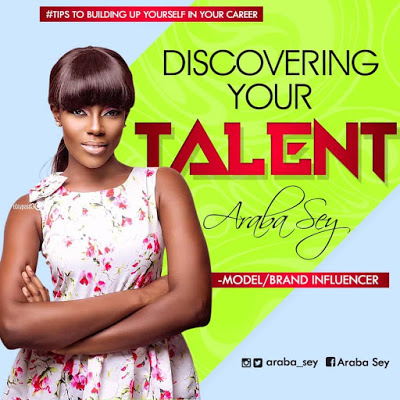 Araba Sey writes:  About Discovering Your Talent For Personal Growth And Career Development