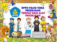 RPPH PAUD TEMA PEKERJAAN K-13 | TEMPAT DAN ALAT PEKERJAAN