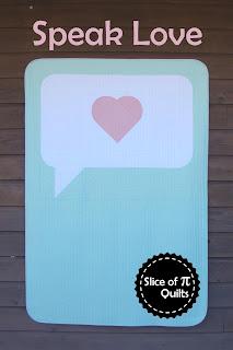 Speak Love quilt pattern by Slice of Pi Quilts