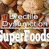 Superfoods for Erectile Dysfunction