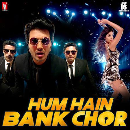 Hum Hain Bank Chor - Bank Chor (2017)