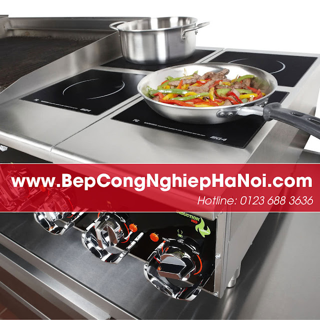 Bếp công nghiệp Hà Nội - Chuyên bếp từ cho nhà hàng