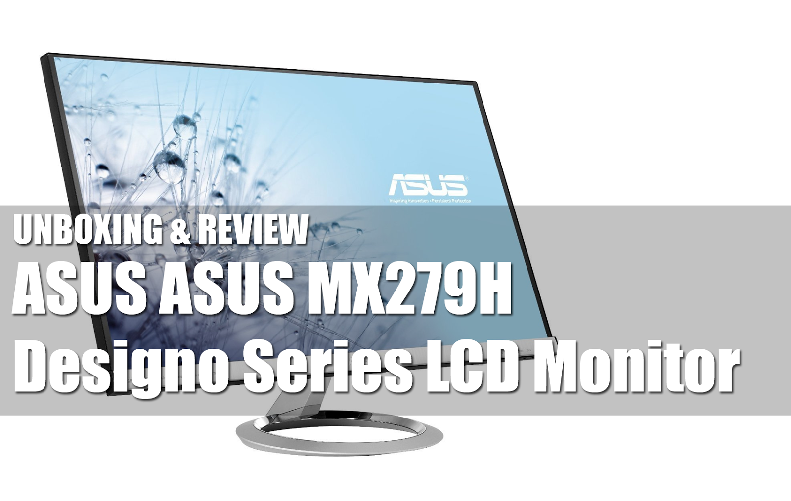 Unboxing & Review: ASUS MX279H Designo Series LCD Monitor 1