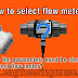 How to select flow meter? what are the parameters must be check while select flow meter?