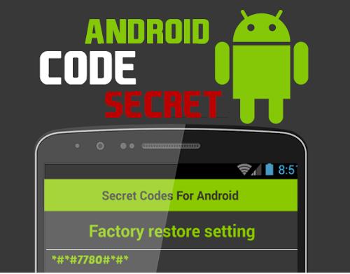 Codes Diag et test du soft et hardware des appareils Android - Menu Caché