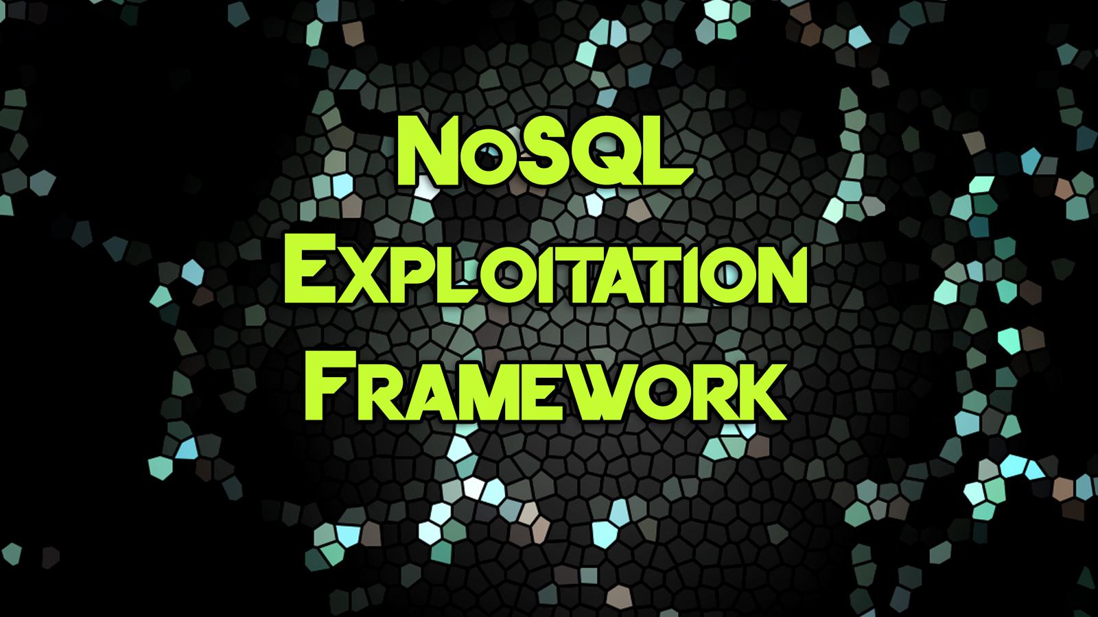 NoSQL Exploitation Framework - A Python Framework for NoSQL Scanning and Exploitation