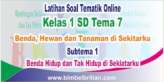 Soal Tematik Online Kelas 1 SD Tema 7 Subtema 1 Benda Hidup dan Tak Hidup di Sekitarku Langsung Dikoreksi