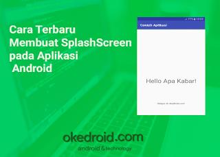 Cara Terbaru Membuat SplashScreen pada Aplikasi Android