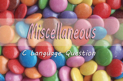 Miscellaneous C Language Question