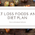 FAT Loss Foods and Diet Plan
