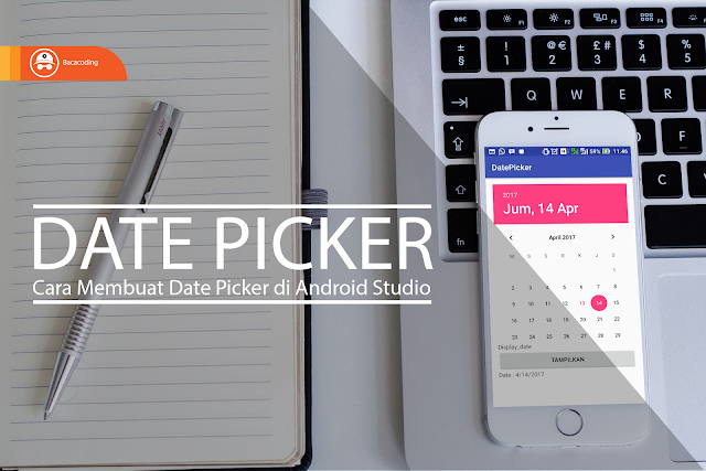 Cara Membuat DatePicker Keren di Android Studio