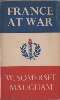France At War, First Edition By W. Somerset Maugham