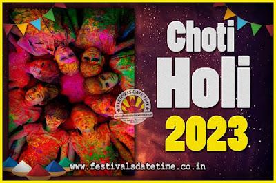 2023 Choti Holi Puja Date & Time, 2023 Choti Holi Calendar