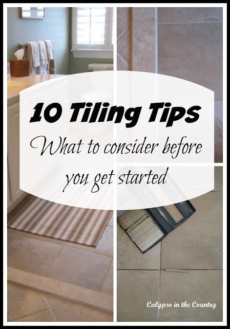 10 Tiling Tips - What to consider before you get started.  A few ideas you may have overlooked.