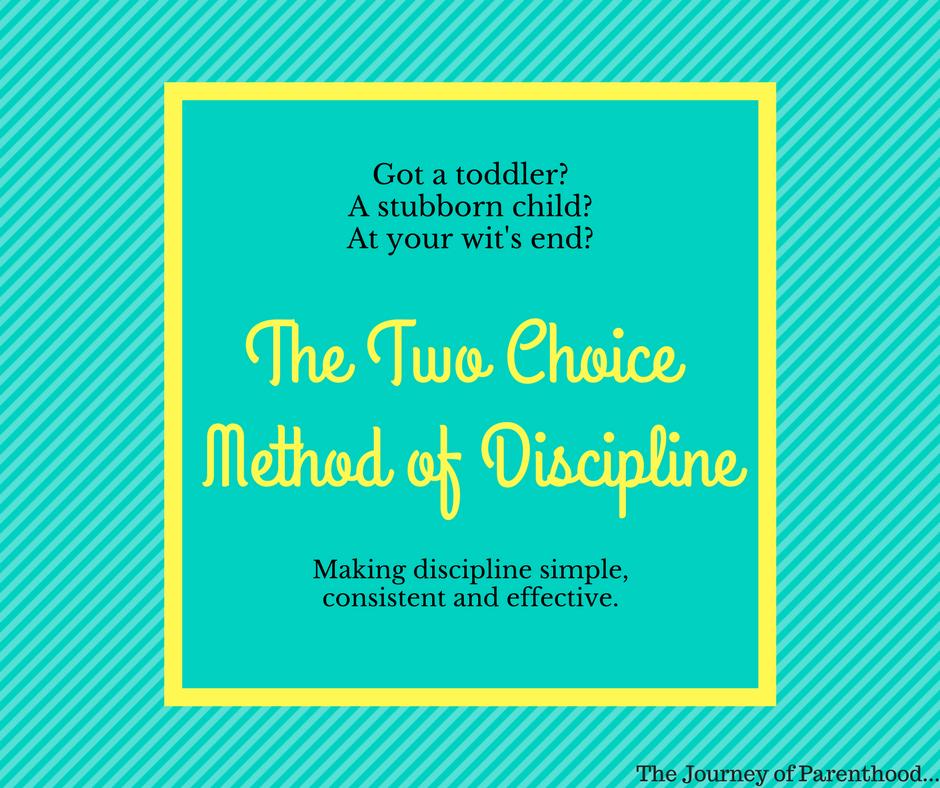 Two Choices: A Simple Discipline Method
