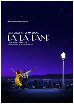 Baixar La La Land: Cantando Estações Dublado Grátis