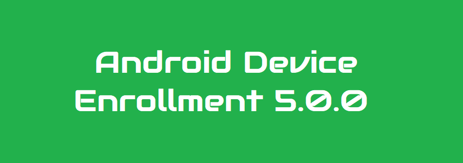 Android Device Enrollment