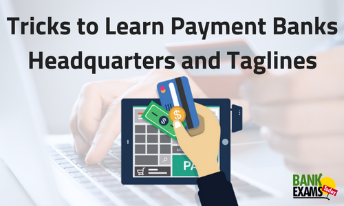 Tricks to Learn Payment Banks Headquarters and Taglines