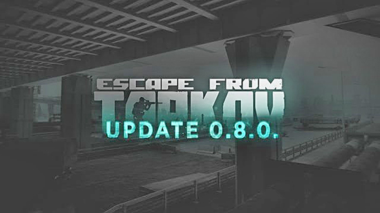 Video games: Escape from Tarkov New 0 8 Patch update
